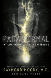 Jacket Image: Paranormal: My Life in Pursuit of the Afterlife by Raymond Moody
