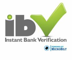 MicroBilt has developed Instant Bank Verification (IBV) for lenders a proprietary technology verifies a borrower's bank account in real-time