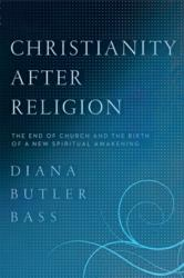 Jacket Image - Christianity After Religion by Diana Butler Bass