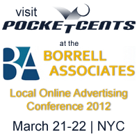 PocketCents Local Online Advertising services showcased at the Borrell Local Online Advertising Conference March 21-22, 2012 in New York, NY.