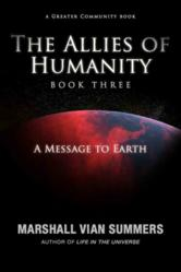 The Allies of Humanity Book Three, by Marshall Vian Summers
