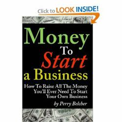 Money To Start A Business By Perry Belcher