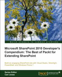 Microsoft SharePoint 2010 Developer's Compendium: The Best of Packt for Extending SharePoint - now available