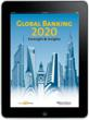 "In the ""Global Banking 2020: Foresight and Insights"" interactive eBook, Wharton professors and members of Ernst & Young's Global Banking and Capital Markets practice explore strategies to help banks thrive."