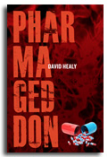 Pharmageddon:  The cure is killing us