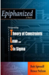 "Business Leaders Counting on New Best-Selling Book ""Epiphanized: Integrating Theory of Constraints, Lean and Six Sigma"" to Improve Their Profitability"