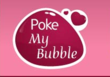 PokeMyBubble.com
