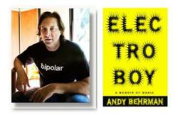 "Andy Behrman, author of ""Electroboy: A Memoir of Mania"" to host Runaway Mind Radio Show"