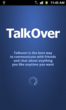 TalkOver connects to your Facebook account, so you don't need to register anywhere else