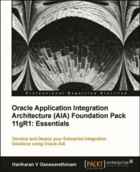 Oracle Application Integration Architecture (AIA) Foundation Pack 11gR1: Essentials - book and ebook now available