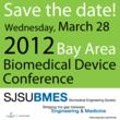 Third Annual Bay Area Biomedical Device Conference – March 28th 2012 @...