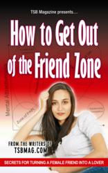 Friend Zone:  How to Avoid and Get out of the Friend Zone