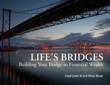 Life's Bridges provides readers with the blueprint to securing financial security for life...