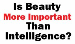 is beauty more important than intelligence