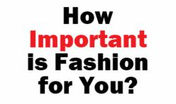 how important is fashion