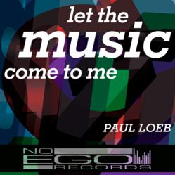Let The Music Come To Me by Paul Loeb