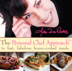 The Personal Chef Approach™ to fast, fabulous home-cooked meals.