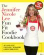 Jennifer Nicole Lee's Fun Fit Foodie CookBook