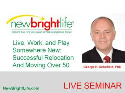Live, Work, and Play Somewhere New: Successful Relocation And Moving Over 50