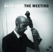 'Deep Jazz' Releases New CD 'The Meeting', The Jazz...
