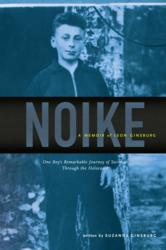 9780615561998, Noike, A Memoir, Suzanne Ginsburg, Leon Ginsburg, One Boy's Remarkable Journey of Survival Through the Holocaust
