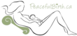 At PeacefulBirth.ca We are committed to you and your baby having a positive birth experience.