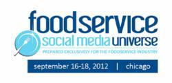Foodservice Social Media Universe   Sept. 16-18, 2012   Chicago