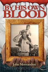Front cover of author John Montandon's book BY HIS OWN BLOOD.