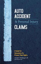Auto Accident & Personal Injury Claims: A Guide for Consumers to Protect Their Rights