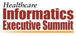 The Healthcare Informatics Executive Summit will be held May 6-8 in Orlando, Florida.