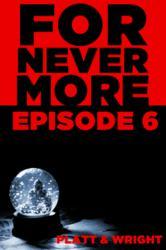 ForNevermore: Episode 6