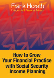 Frank Horath, author of Ebook, How to Grow Your Financial Practice with Social Security Income Planning