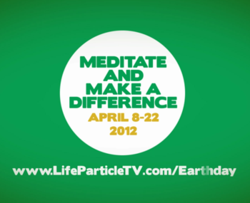 earth day meditation, lifeparticletv, energy meditation