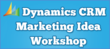 ClickDimensions Hosts Global Web Event: Dynamics CRM Marketing Ideas Workshop: 7 Tools and Tactics for Today's Marketer