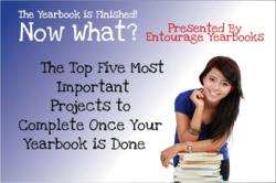 Great Ideas on what to do after your yearbook has been submitted for production.  Provided by Entourage Yearbooks the fastest growing yearbook company.