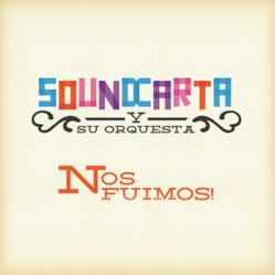 Sound Carta Y Su Orquesta - Nos Fuimos!