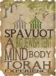 Spavuot: The Ultimate Mind, Body, Torah Experience