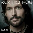 Rick Monroe Releases His New Single, Crazy Not To