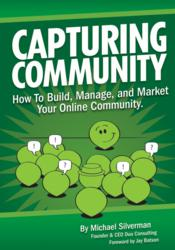 Book Cover: Capturing Community: How to Build, Manage and Market Your Online Community by Duo Consulting CEO Michael Silverman