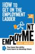 How to get on the Employment Ladder? A unique step by step process is available now on Amazon.