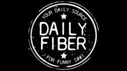 Daily Fiber Films:  Making Your Laughter... Regular.