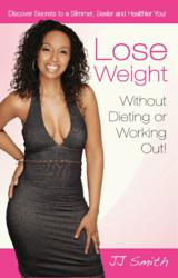 gI 74066 Lose Weight front FINAL New Book, Lose Weight Without Dieting or Working Out, Soared to Number 1 on the Amazon Bestseller Charts