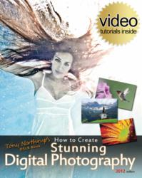 Tony Northrup's DSLR Book: How to Create Stunning Digital Photography