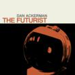 Album cover for Dan Ackerman's 'The Futurist.'