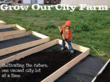 Our City Farm Pitches Their Urban Farm on Kickstarter to Raise Funds...