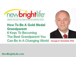 Web Seminar How To Be A Gold Medal Grandparent: 6 Keys To Becoming The Best Grandparent You Can Be In A Changing World For Today's Grandkids