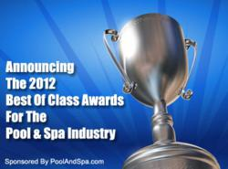 PoolAndSpa.com Announces The 2012 Best Of Class Awards