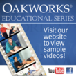 Oakworks educational series