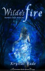 Wilde's Fire (Book One of the Darness Falls Trilogy), by Krystal Wade
