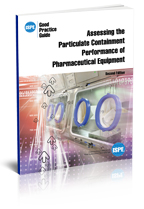 ISPE Good Practice Guide: Assessing the Particulate Containment Capabilities of Pharmaceutical Equipment